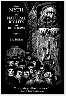 L.A. Rollins' The Myth of Natural Rights
