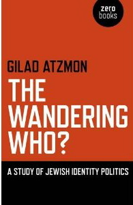 The Wandering Who by Gilad Atzmon