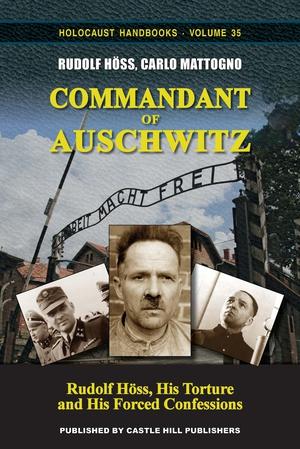 C. Mattogno, R. Höss, 'Commandant of Auschwitz'